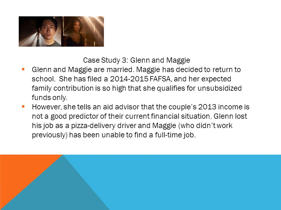 Case Study 3: Glenn and Maggie  Glenn and Maggie are married.