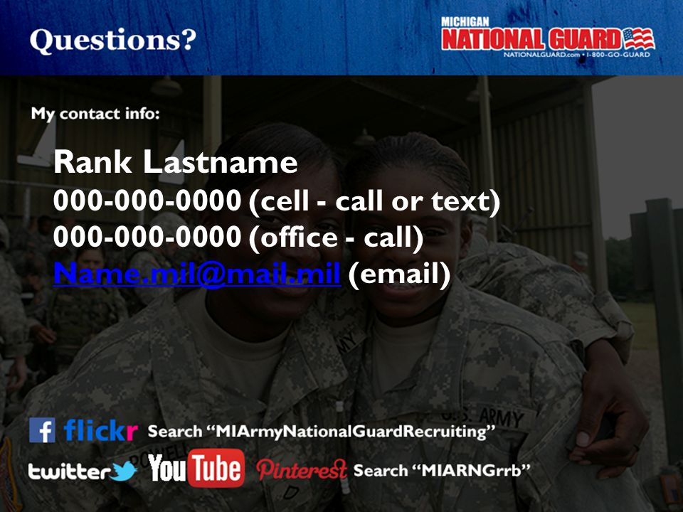 Rank Lastname 000-000-0000 (cell - call or text) 000-000-0000 (office - call) Name.mil@mail.milName.mil@mail.mil (email)