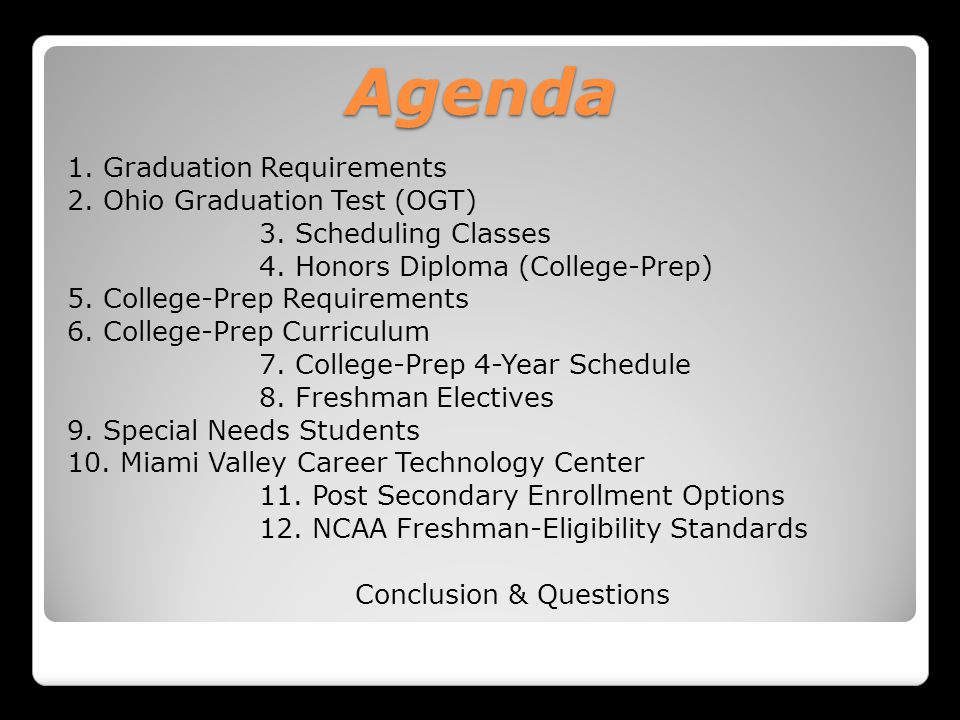 Agenda 1. Graduation Requirements 2. Ohio Graduation Test (OGT) 3.