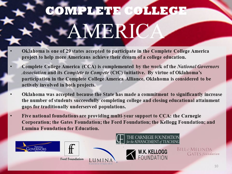COMPLETE COLLEGE AMERICA Oklahoma is one of 29 states accepted to participate in the Complete College America project to help more Americans achieve their dream of a college education.