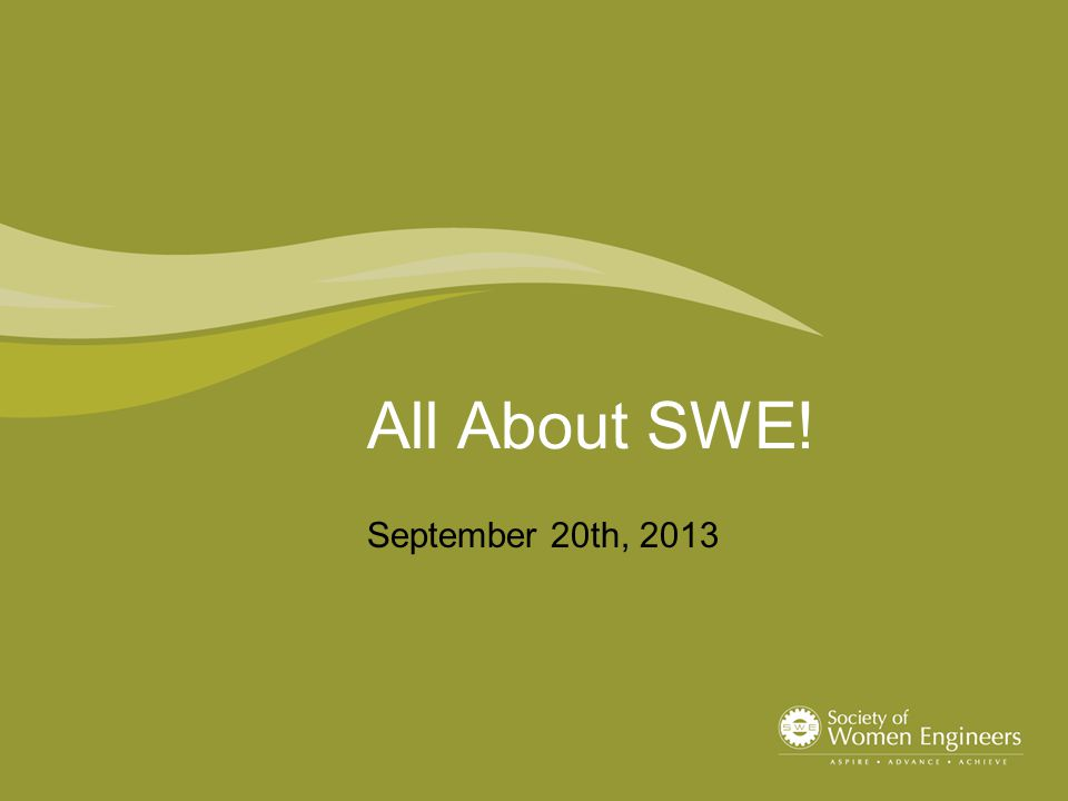 All About SWE! September 20th, 2013