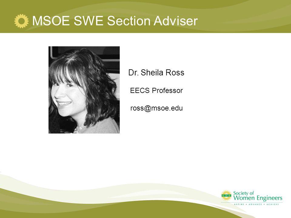 MSOE SWE Section Adviser Dr. Sheila Ross EECS Professor ross@msoe.edu