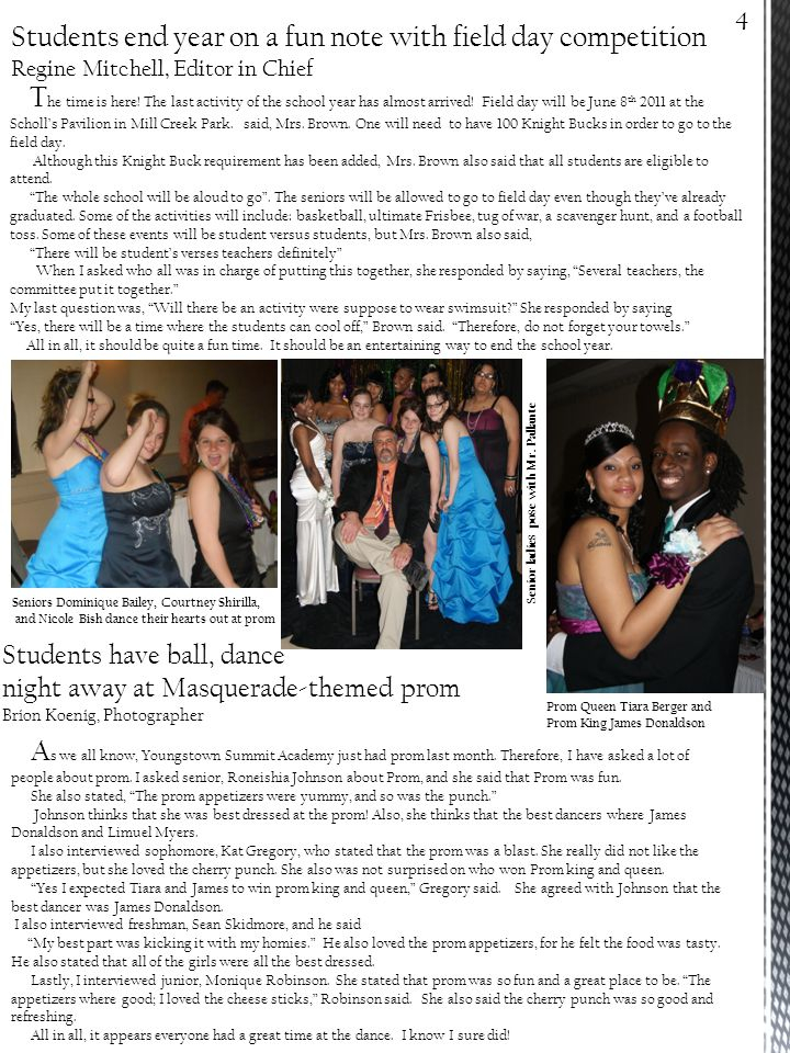 Students have ball, dance night away at Masquerade-themed prom Brion Koenig, Photographer 4 Seniors Dominique Bailey, Courtney Shirilla, and Nicole Bish dance their hearts out at prom A s we all know, Youngstown Summit Academy just had prom last month.