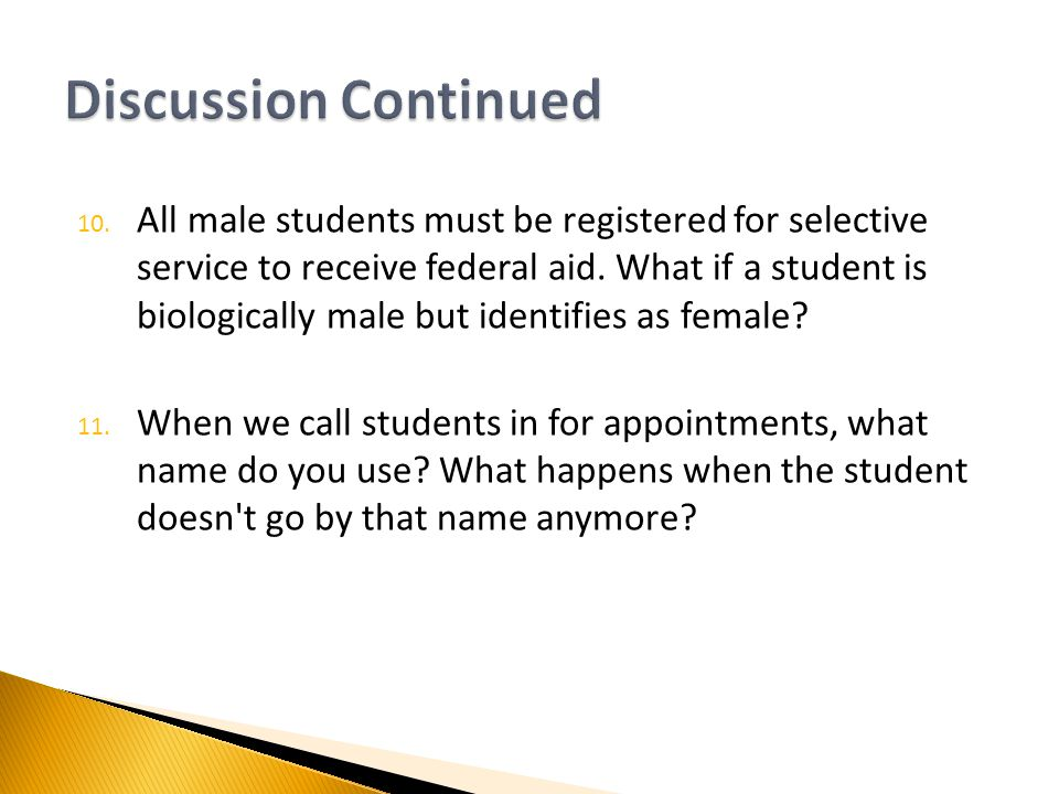 10.All male students must be registered for selective service to receive federal aid.