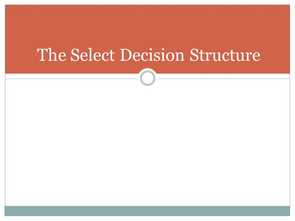 The Select Decision Structure