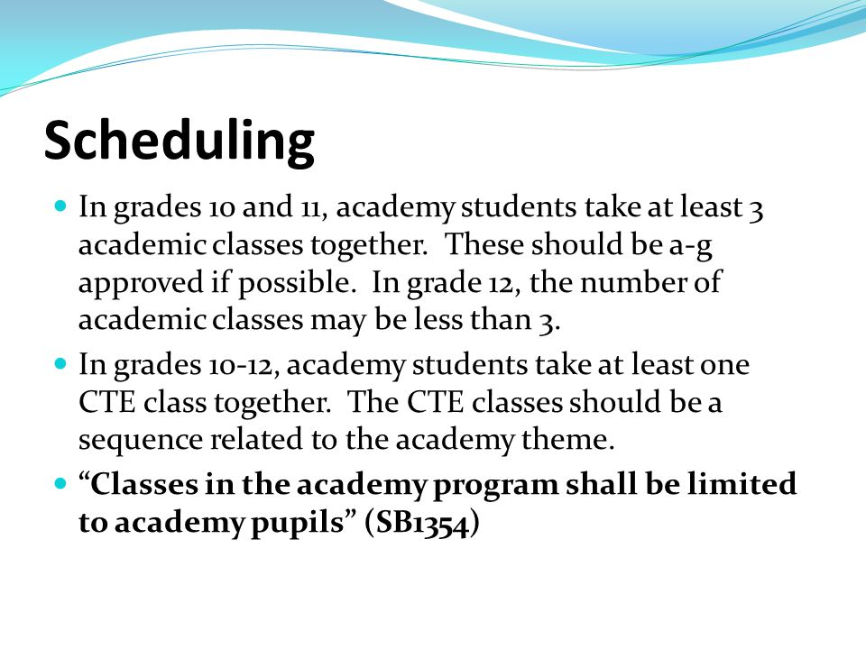 Scheduling In grades 10 and 11, academy students take at least 3 academic classes together.