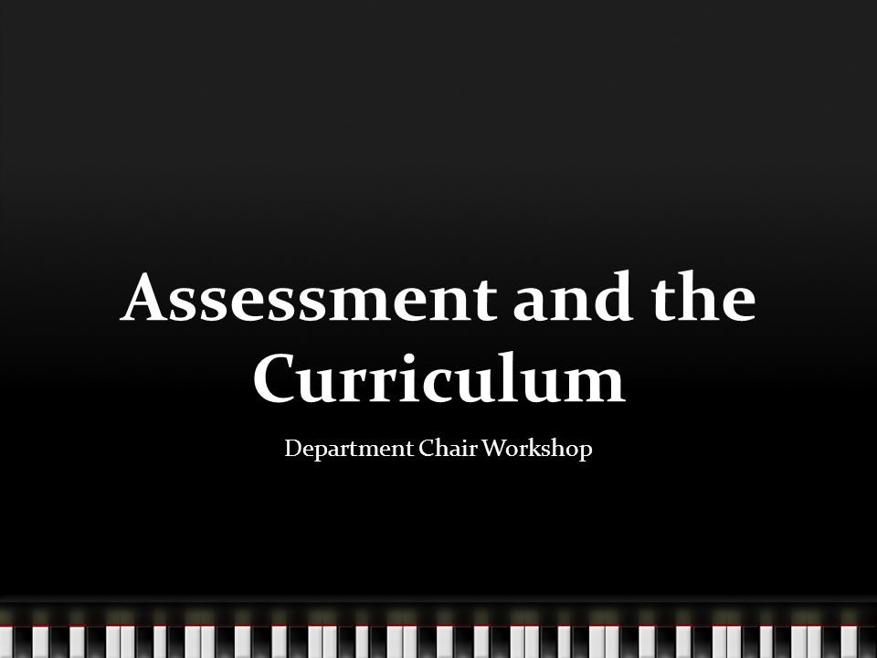 Assessment and the Curriculum Department Chair Workshop