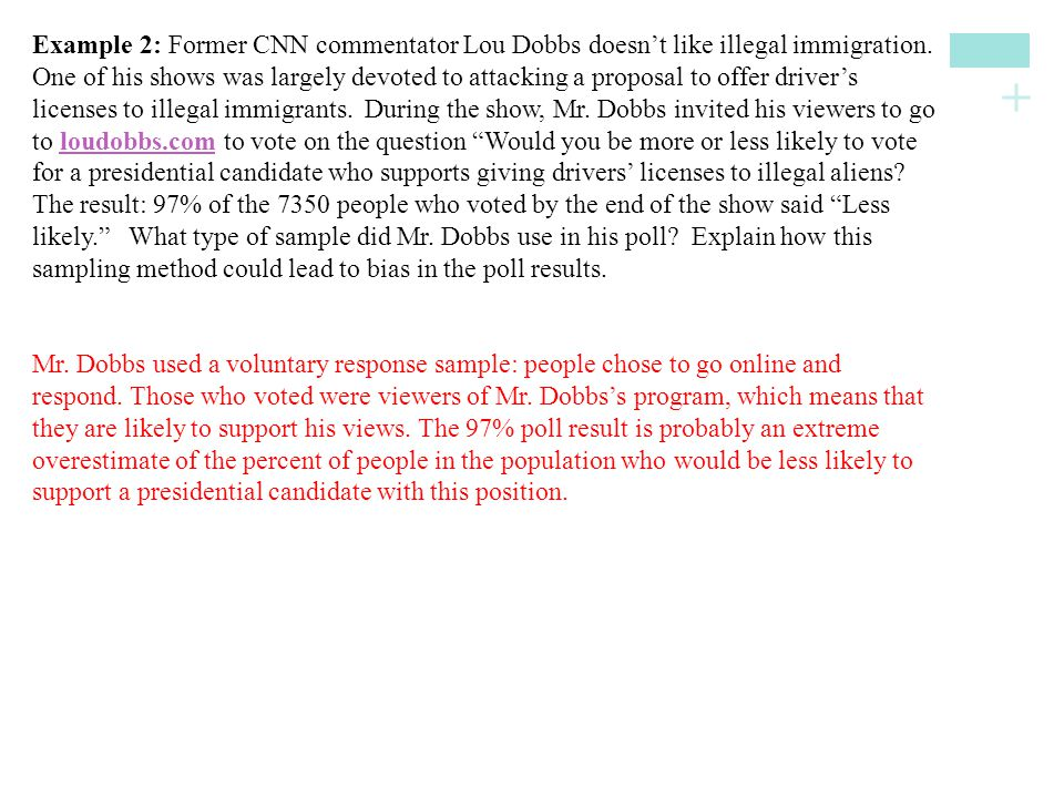 + Example 2: Former CNN commentator Lou Dobbs doesn't like illegal immigration. One of his shows was largely devoted to attacking a proposal to offer