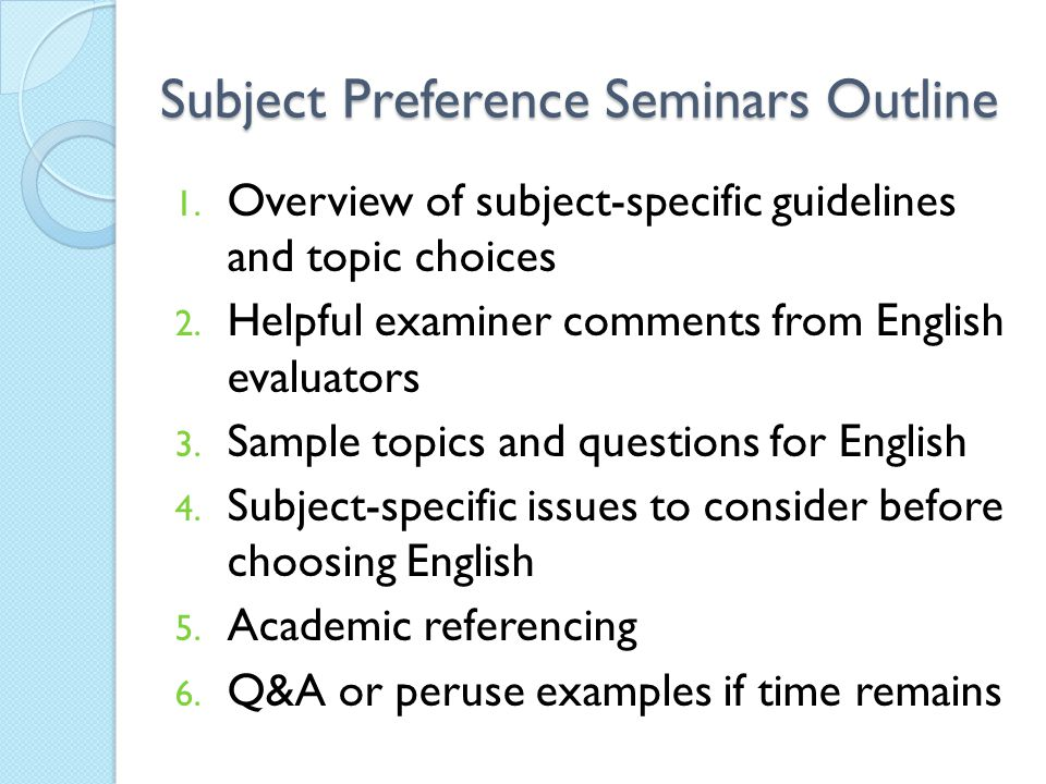 Subject Preference Seminars Outline 1.Overview of subject-specific guidelines and topic choices 2.