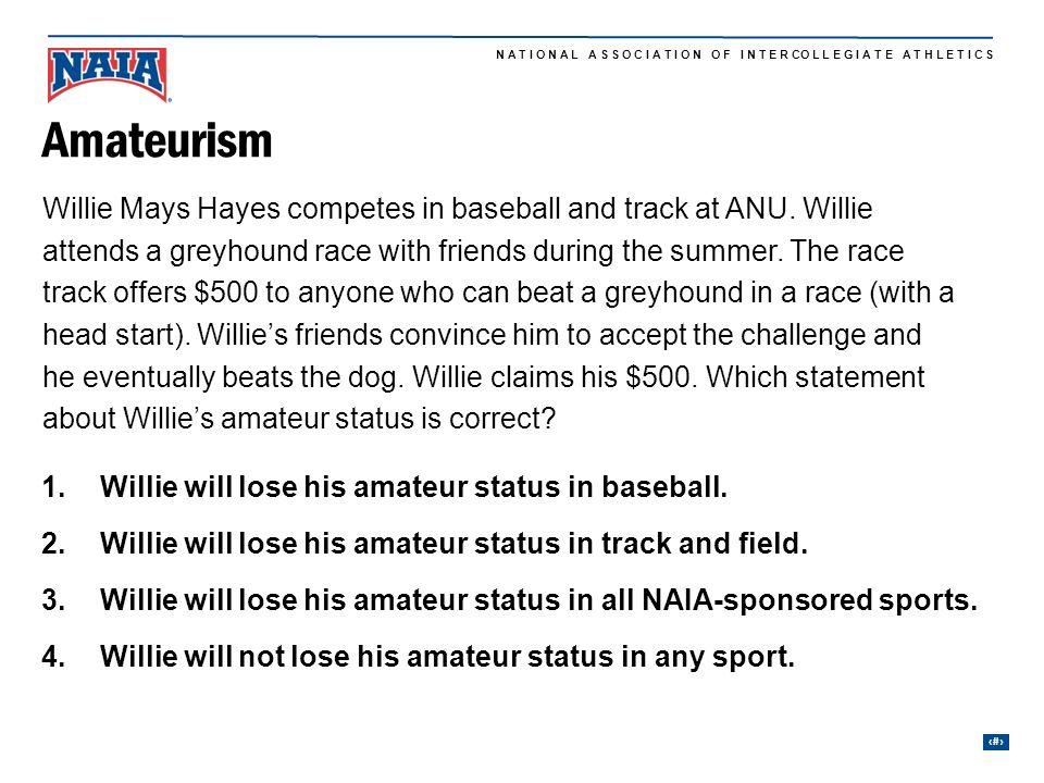 9 N A T I O N A L A S S O C I A T I O N O F I N T E R CO L L E G I A T E A T H L E T I C S Willie Mays Hayes competes in baseball and track at ANU.