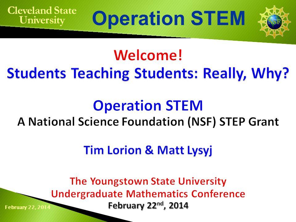 February 22, 2014 Operation STEM Cleveland State University