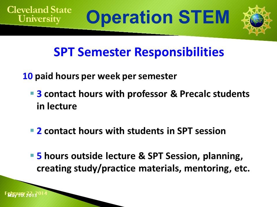 February 22, 2014 Operation STEM Cleveland State University They act as SPTs (STEM Peer Teachers).