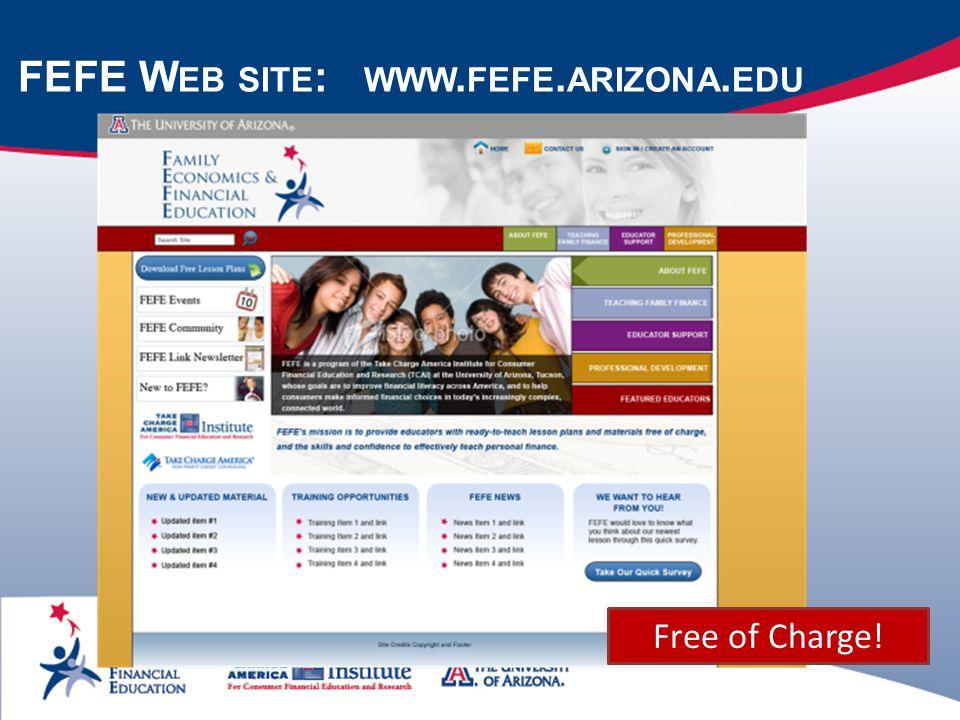 FEFE W EB SITE : WWW. FEFE. ARIZONA. EDU Free of Charge!