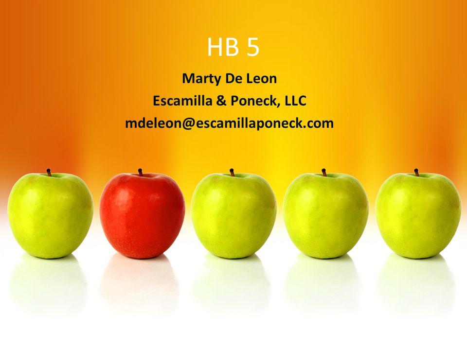 HB 5 Marty De Leon Escamilla & Poneck, LLC mdeleon@escamillaponeck.com