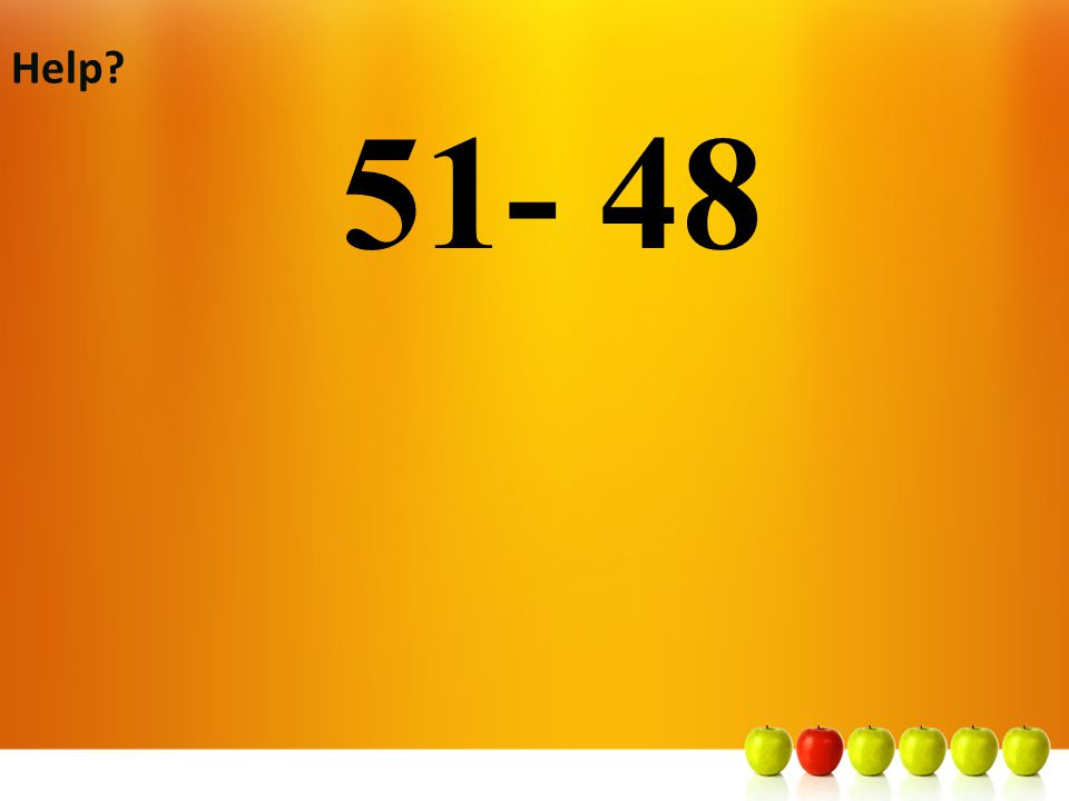 Help 51- 48