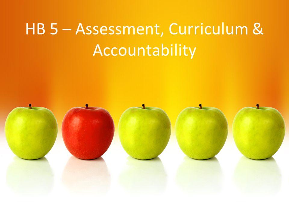 HB 5 – Assessment, Curriculum & Accountability