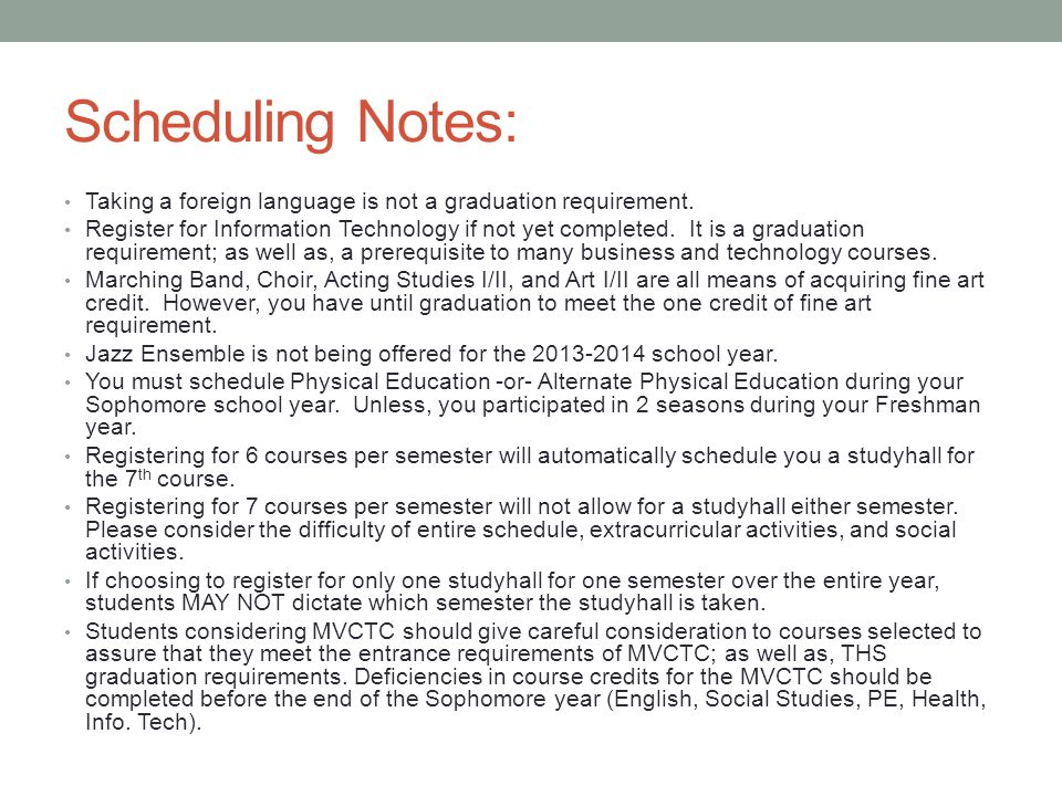 Scheduling Notes: Taking a foreign language is not a graduation requirement.