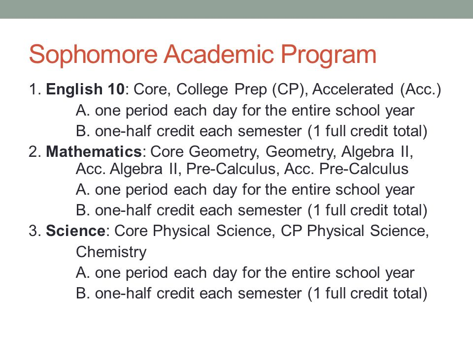 Sophomore Academic Program 1.English 10: Core, College Prep (CP), Accelerated (Acc.) A.