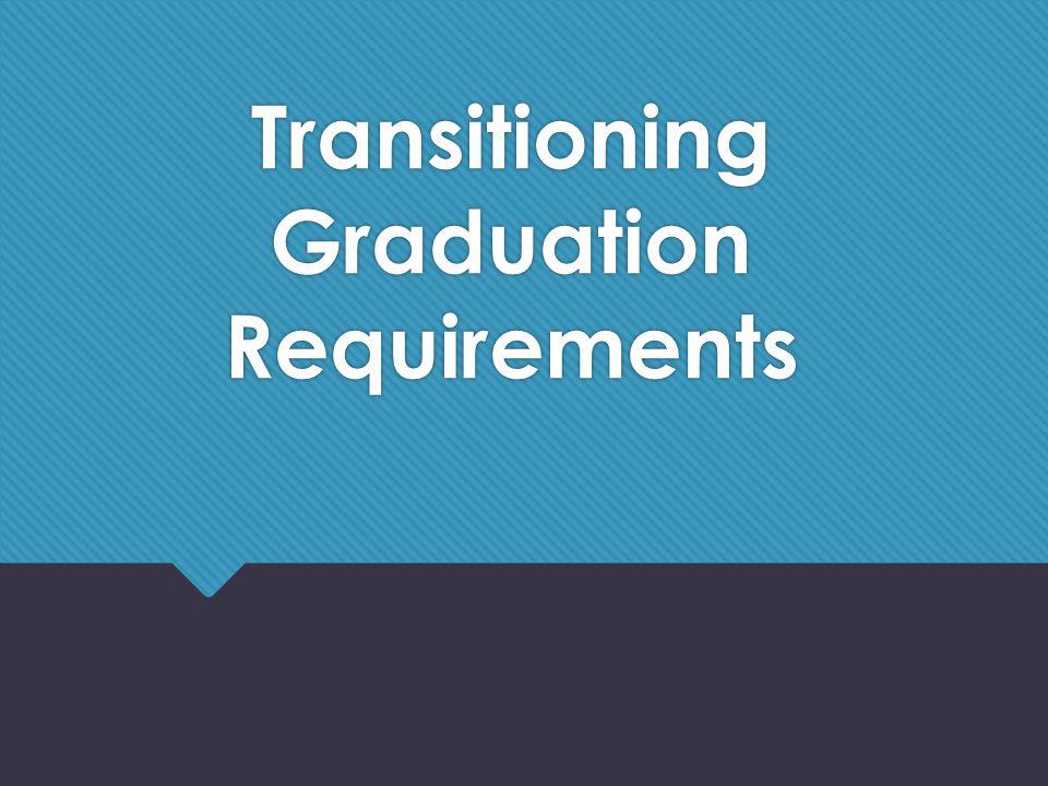 Transitioning Graduation Requirements