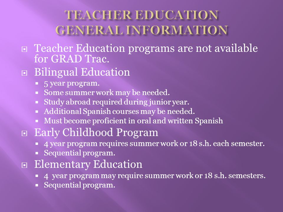 Teacher Education programs are not available for GRAD Trac.