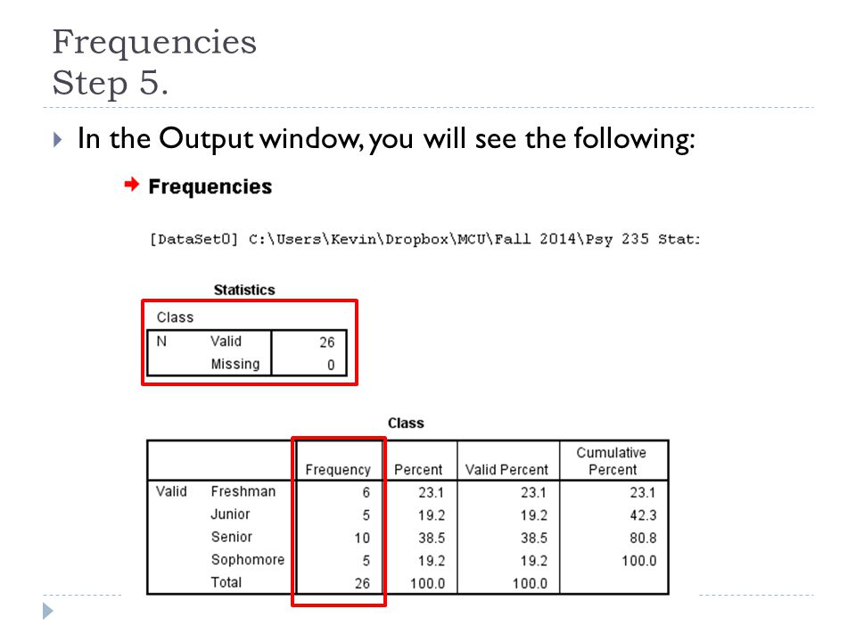 Frequencies Step 5.  In the Output window, you will see the following: