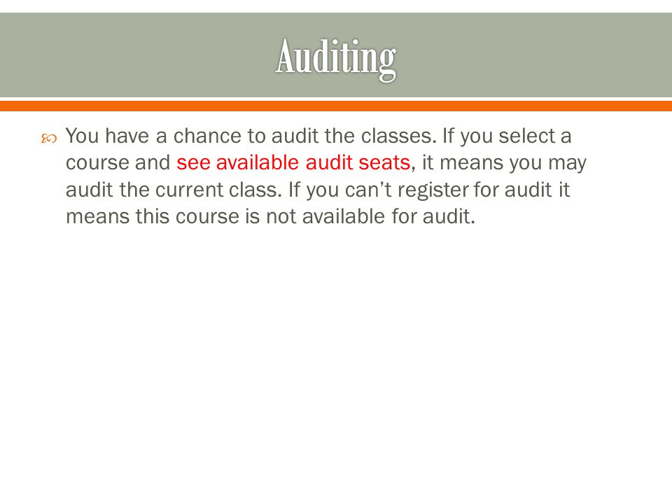  You have a chance to audit the classes.