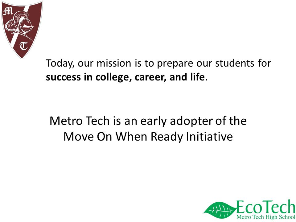 Today, our mission is to prepare our students for success in college, career, and life.