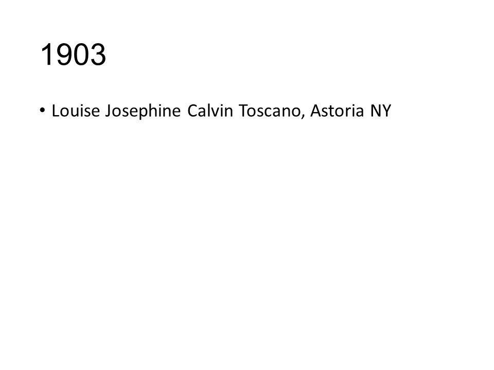 1903 Louise Josephine Calvin Toscano, Astoria NY
