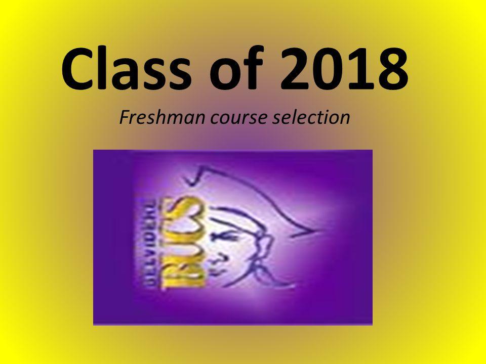 Class of 2018 Freshman course selection