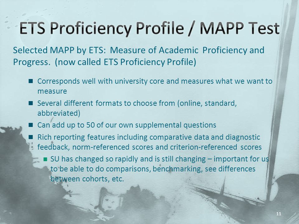 Selected MAPP by ETS: Measure of Academic Proficiency and Progress.