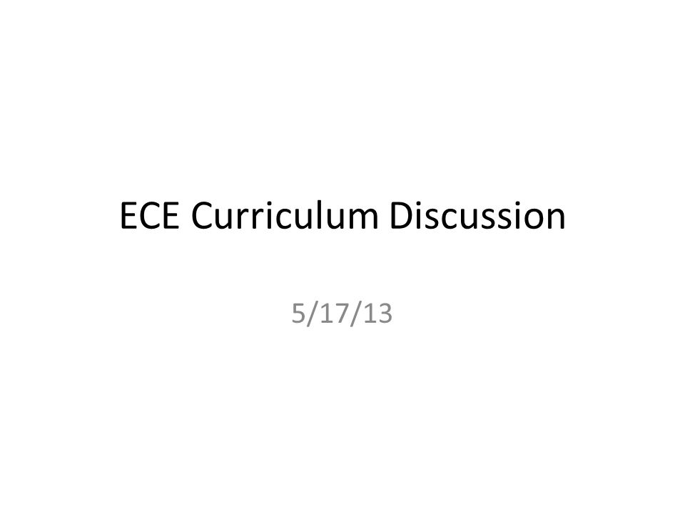 ECE Curriculum Discussion 5/17/13