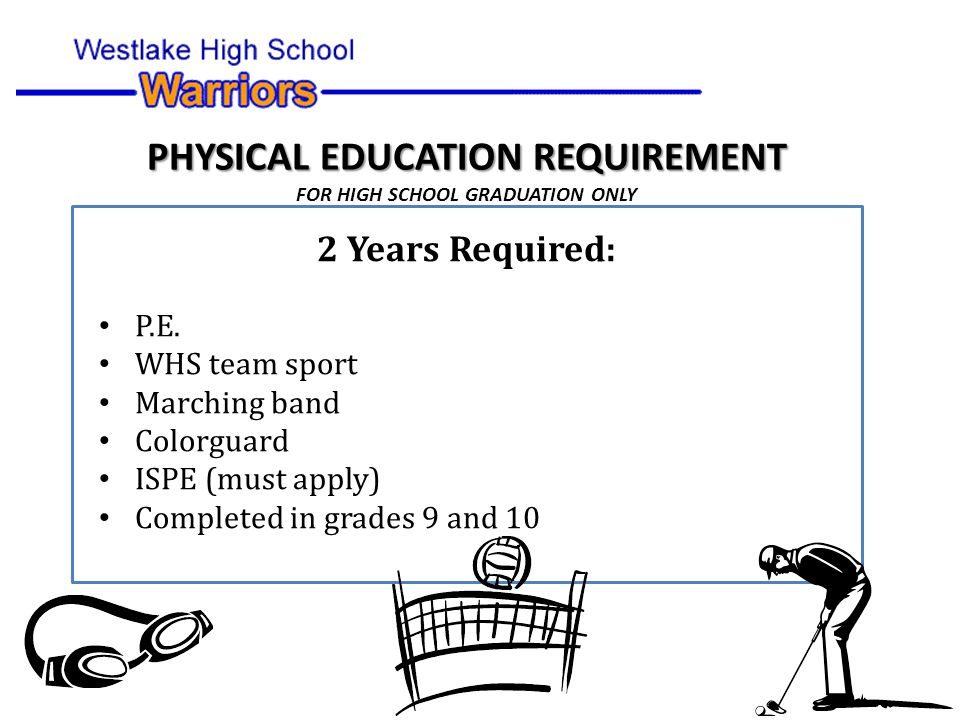 2 Years Required: P.E.