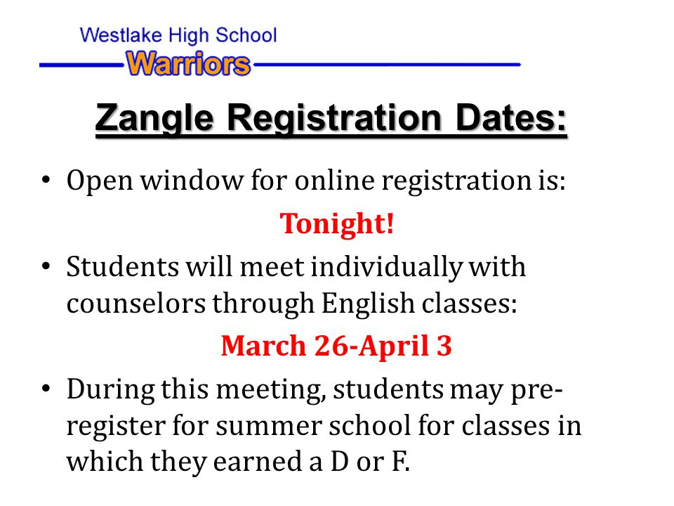 Open window for online registration is: Tonight.