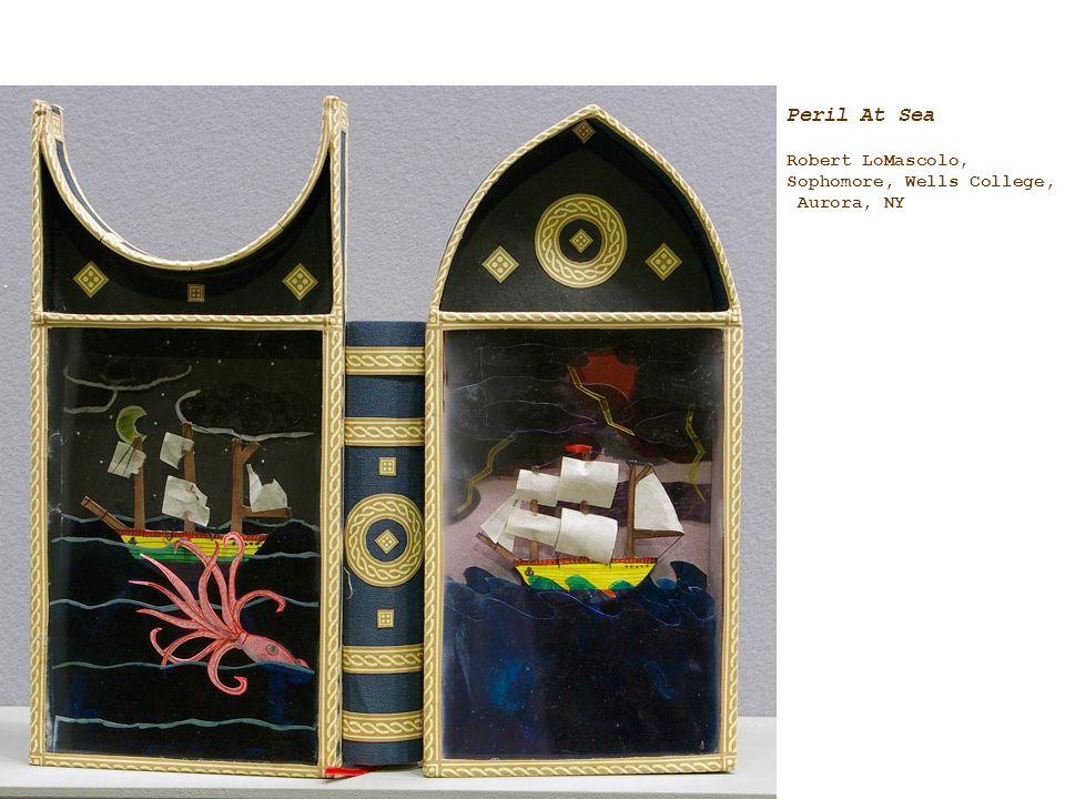 Peril At Sea Robert LoMascolo, Sophomore, Wells College, Aurora, NY