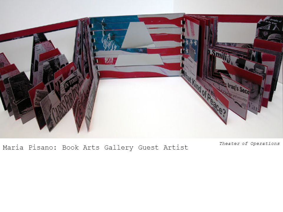 Maria Pisano: Book Arts Gallery Guest Artist Theater of Operations
