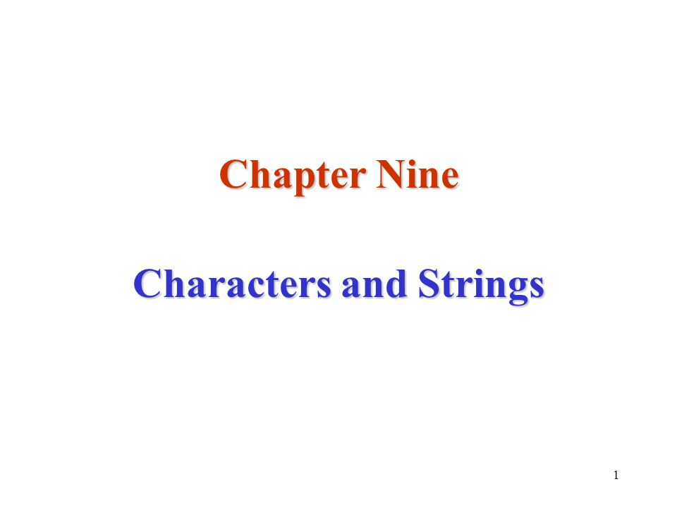 1 Chapter Nine Characters and Strings