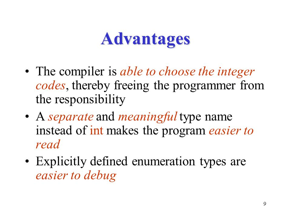 10 Integer Encoding You can specify explicitly the integer codes associated with the elements of an enumeration type as part of the definition If an element is not explicitly assigned an integer code, a consecutive integer code next to the previous element is assigned By default, the integer codes for the elements start with 0