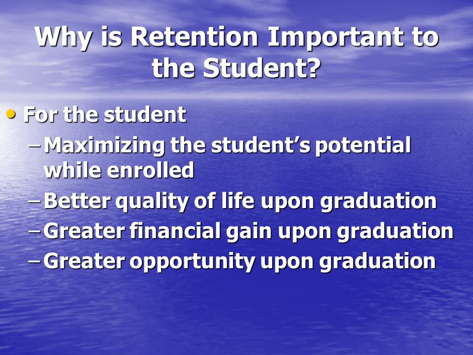 Why is Retention Important to the Student.