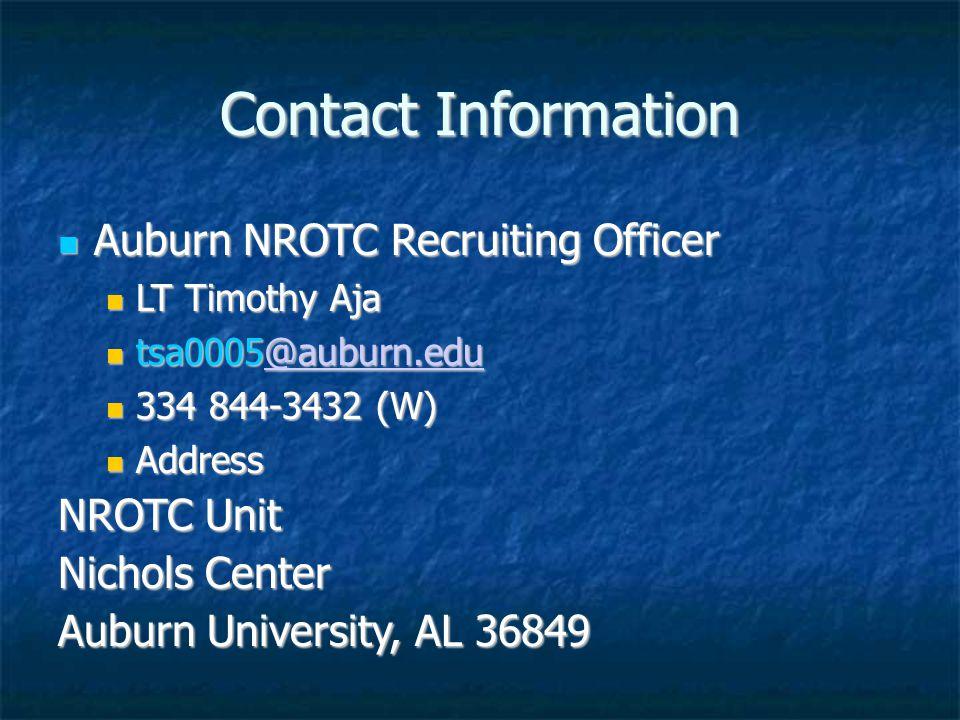 Contact Information Auburn NROTC Recruiting Officer Auburn NROTC Recruiting Officer LT Timothy Aja LT Timothy Aja tsa0005@auburn.edu tsa0005@auburn.edu@auburn.edu 334 844-3432 (W) 334 844-3432 (W) Address Address NROTC Unit Nichols Center Auburn University, AL 36849