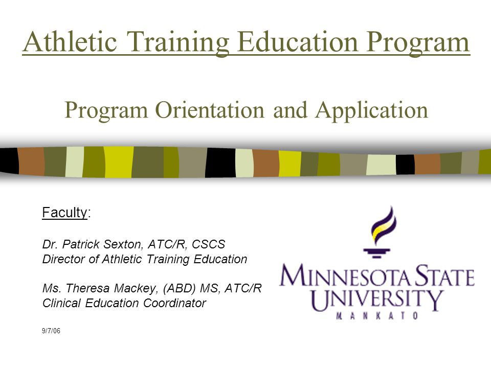 Athletic Training Education Program Program Orientation and Application Faculty: Dr.
