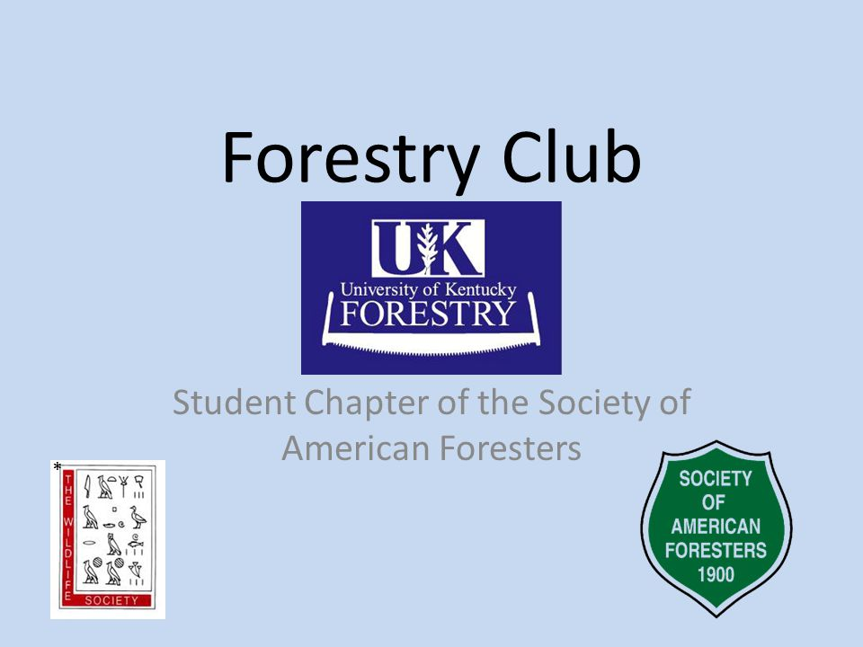 Forestry Club Student Chapter of the Society of American Foresters *