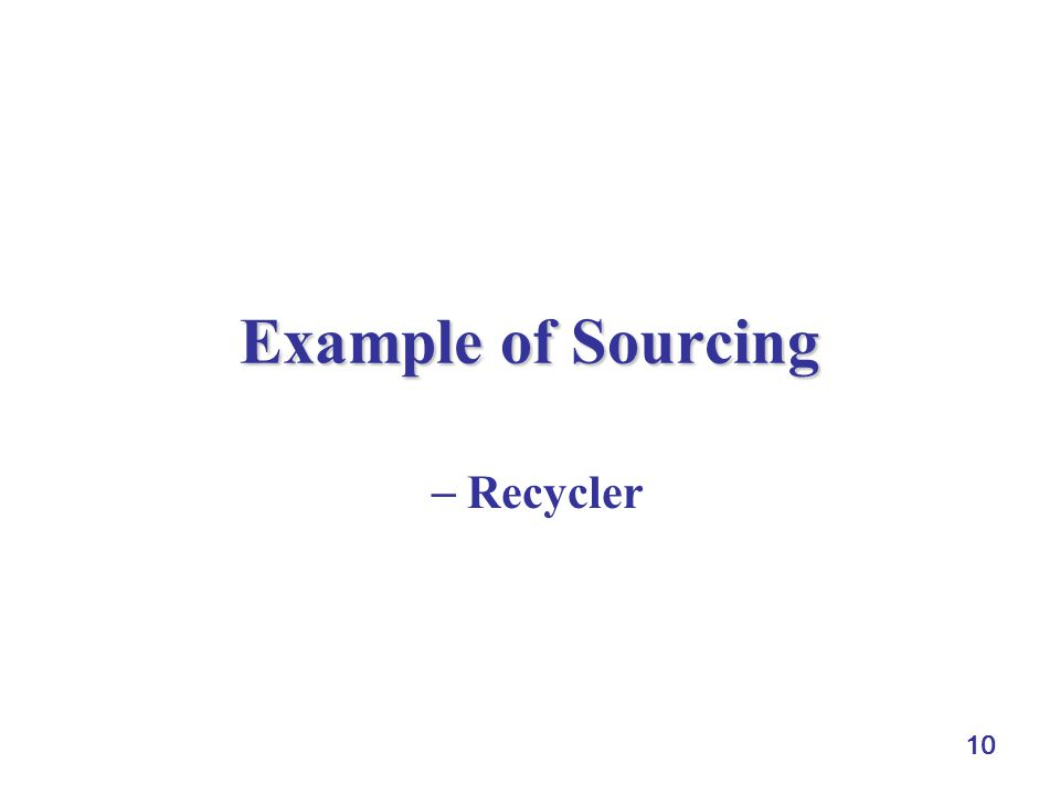 10 Example of Sourcing  Recycler