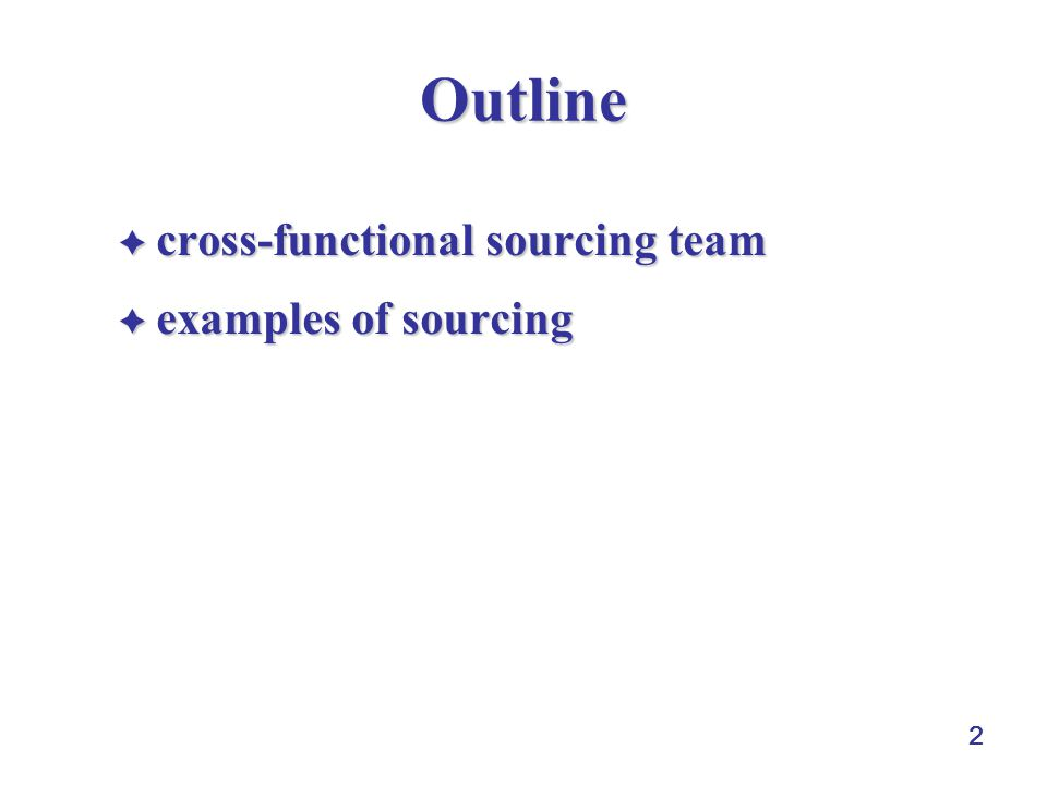 2 Outline  cross-functional sourcing team  examples of sourcing