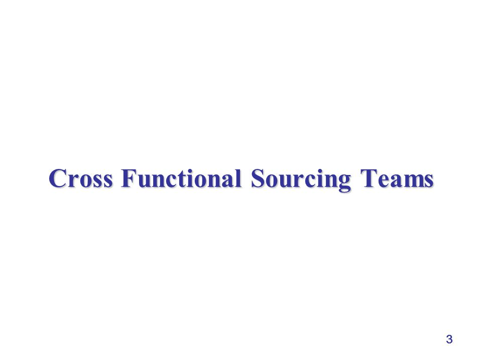 4 Cross-Functional Sourcing Team  firms surveyed in 1993  rising trend of cross-functional teams  70% planned to have such teams by 1997  expected impact from such teams  107 cross-functional sourcing teams at 18 US-based corporations, with more than 700 individual participants  industries: communication, automotive, computing devices, electrical, pulp and paper, electronics, electrical devices, photographic, auto components, industrial engines, farm equipment, transportation equipment, consumer products Robert J.