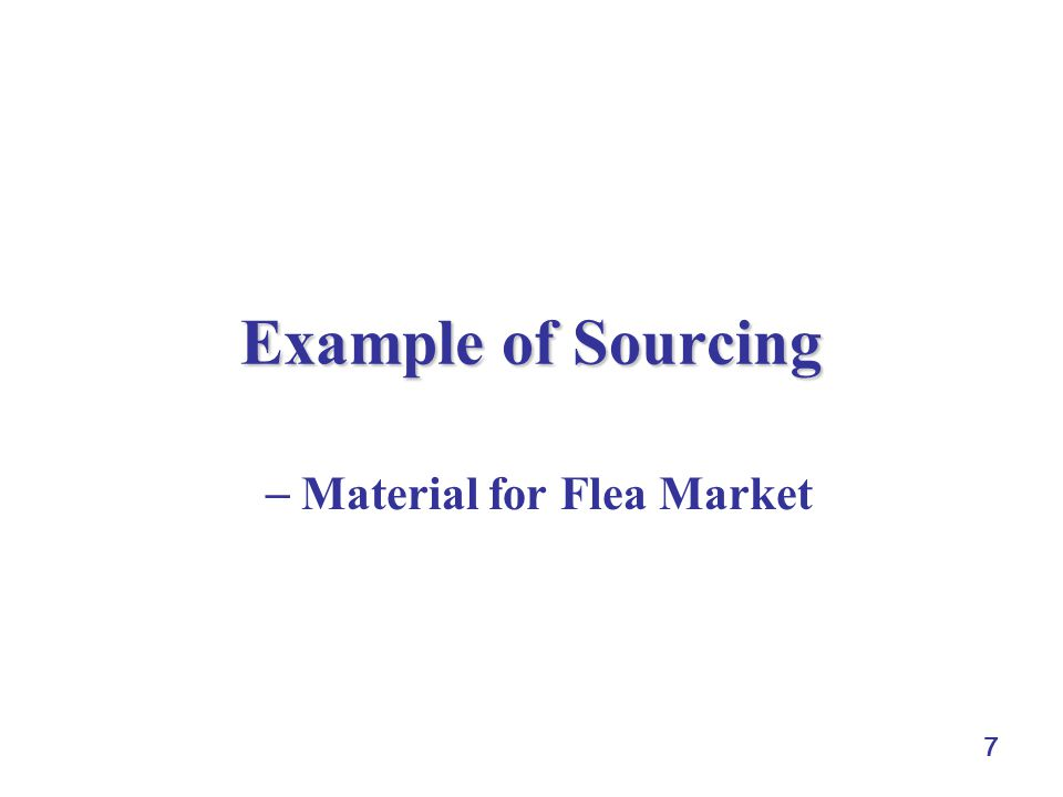 7 Example of Sourcing  Material for Flea Market