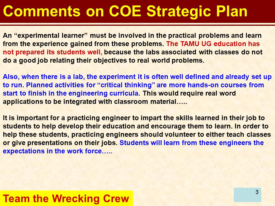 3 Comments on COE Strategic Plan An experimental learner must be involved in the practical problems and learn from the experience gained from these problems.