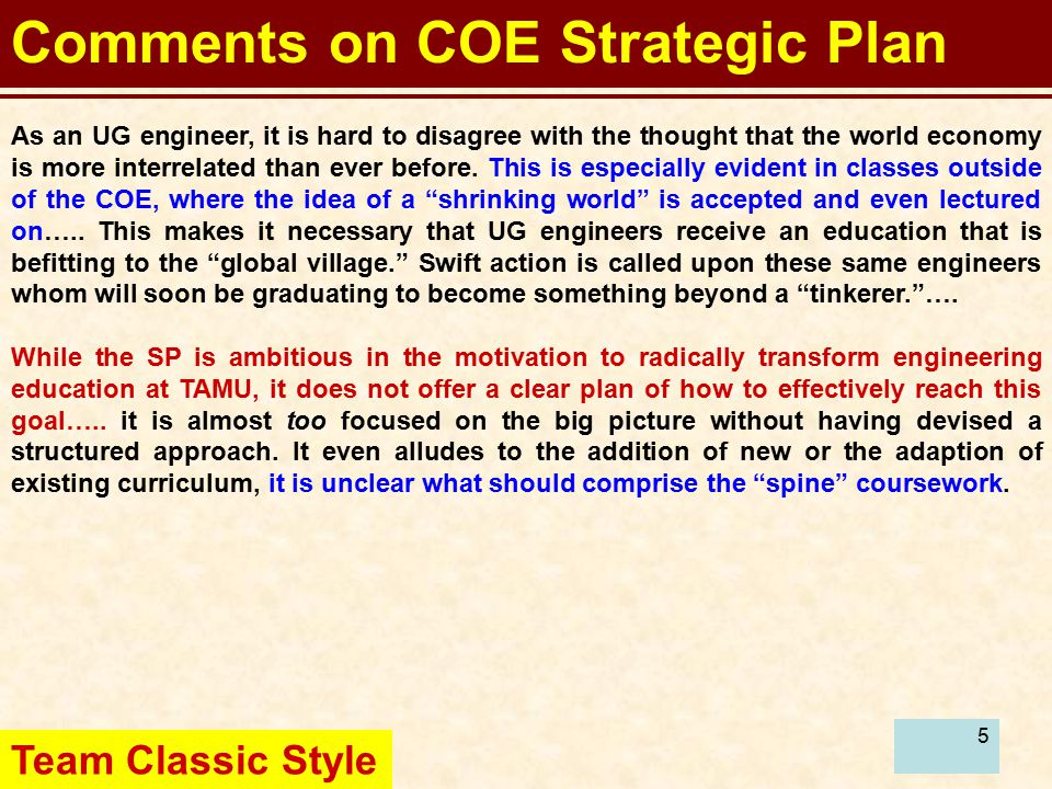 5 Comments on COE Strategic Plan As an UG engineer, it is hard to disagree with the thought that the world economy is more interrelated than ever before.