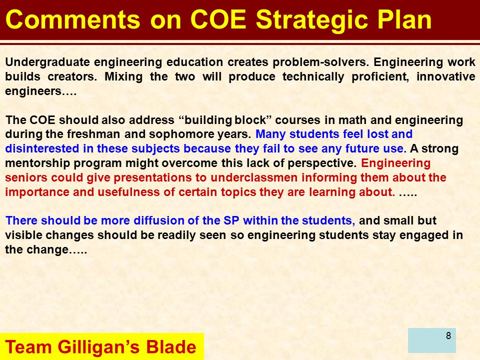 8 Comments on COE Strategic Plan Undergraduate engineering education creates problem-solvers.
