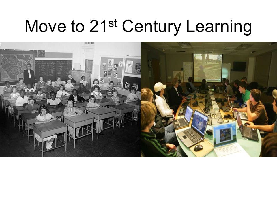 Move to 21 st Century Learning