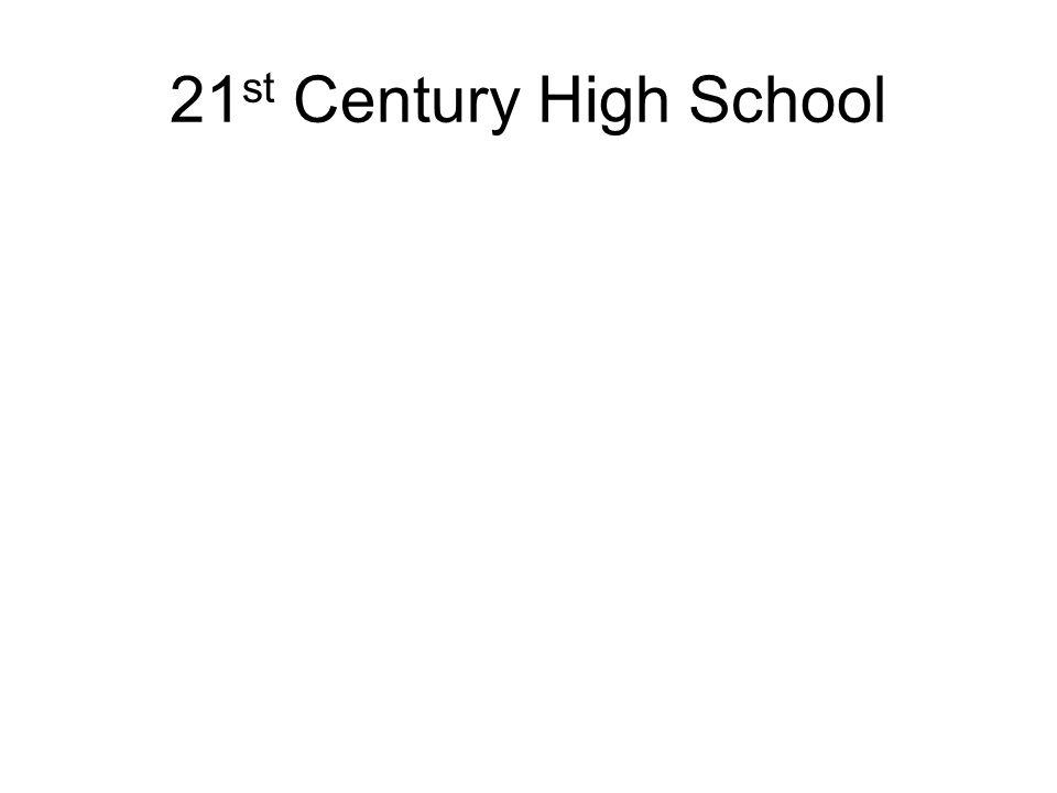 21 st Century High School